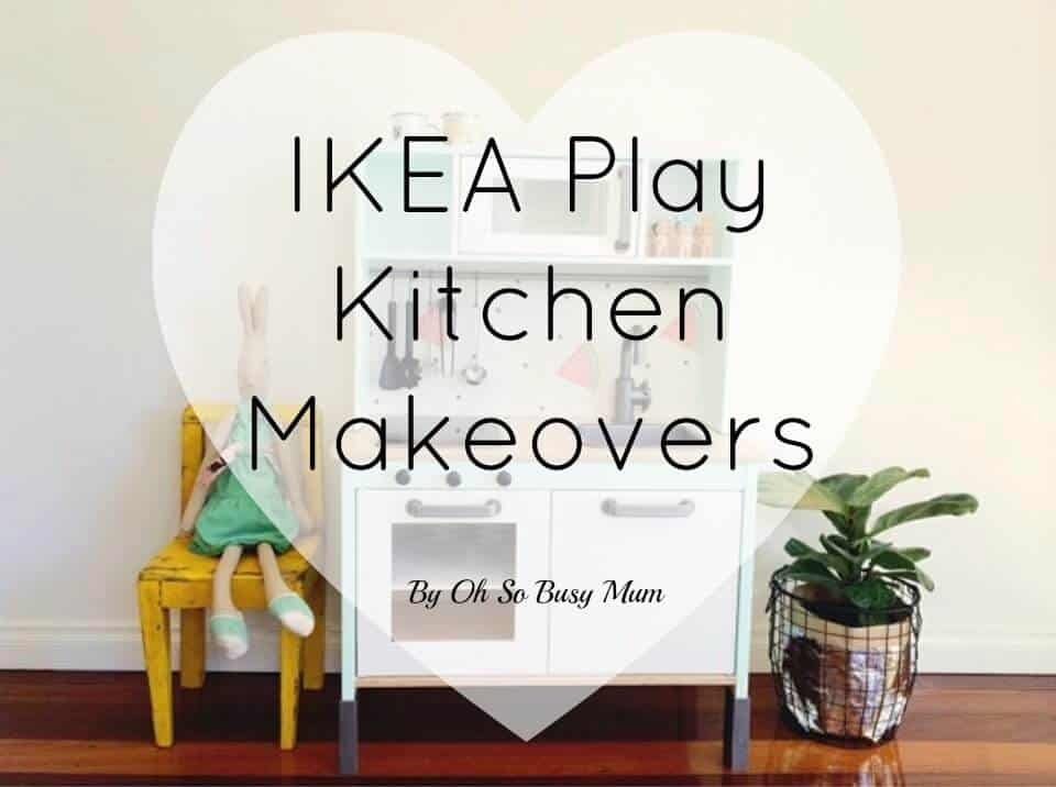 Ikea Play Kitchen Makeovers