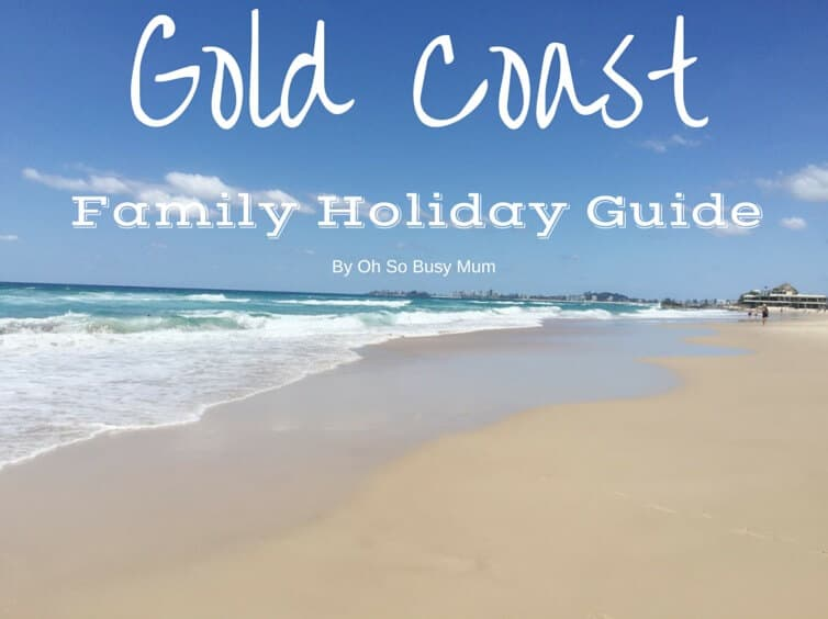 Gold Coast Family Holiday Guide